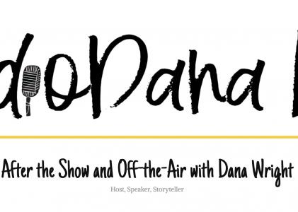 Radio Dana Diaries